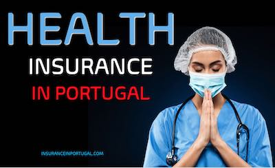 Health and Medical insurance in Portugal for Expats